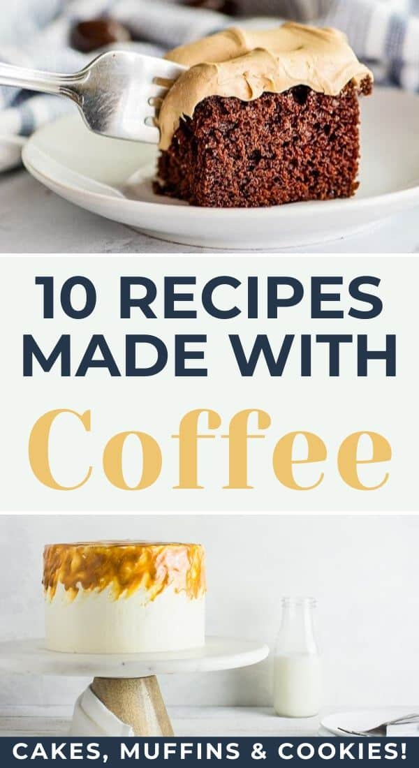 coffee cakes with text overlay 10 recipes made with coffee