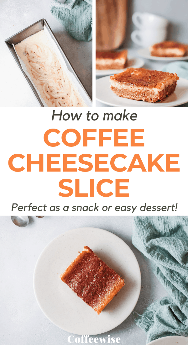 three images of baked cheesecake bars with text overlay coffee cheesecake slice