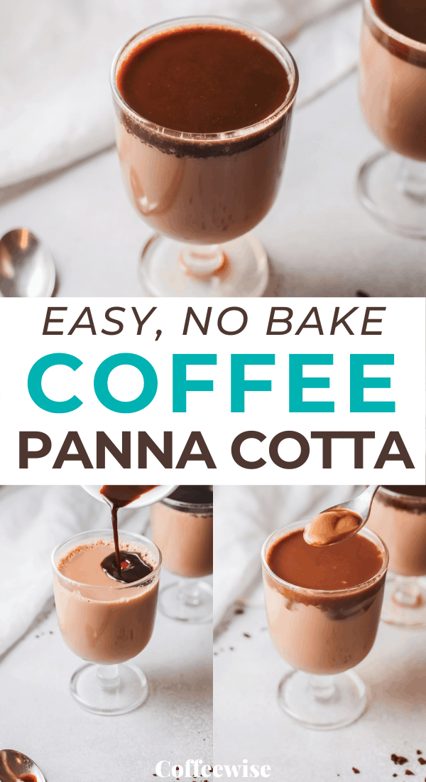 three images of espress panna cotta with text overlay easy no bake coffee panna cotta