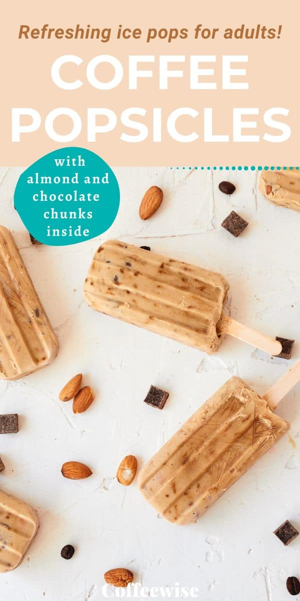 creamy mocha ice pops with text overlay Coffee Popsicles
