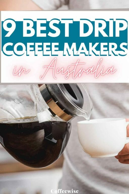 """drip pot coffee maker pouring into cup with text overlay """"Best drip coffee makers in Australia""""."""